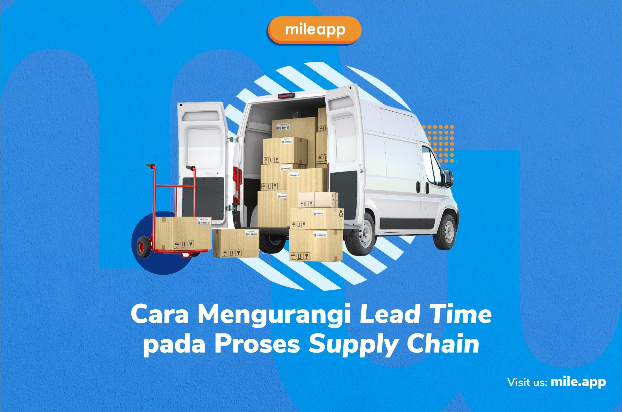 Cara Mengurangi Lead Time pada Proses Supply Chain