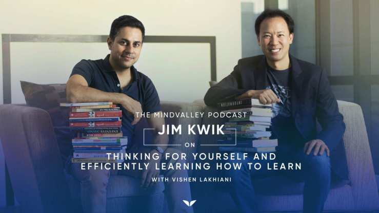 Mindvalley Podcast Jim Kwik on thinking for yourself and efficiently learning how to learn