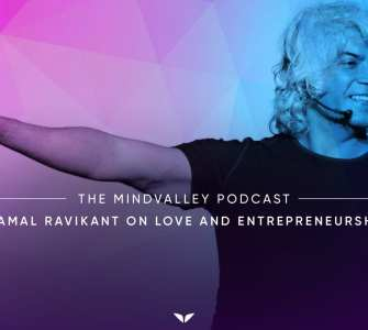 Mindvalley Podcast Kamal Ravikant On How To Love Yourself