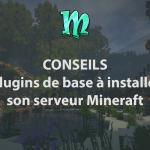 Les plugins de base à installer sur son serveur Minecraft