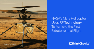 NASA's Helicopter, Ingenuity, Uses RF Technology to Explore Mars from a Different Perspective