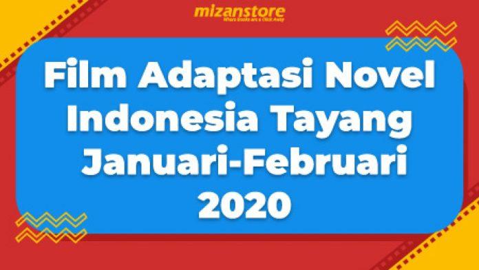 Film Adaptasi Novel Indonesia Tayang Januari Februari 2020 Mizanstore Blog