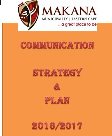 Makana Municipality is currently working on developing and deepening their communications strategy for 2016/2017 Municipal year.