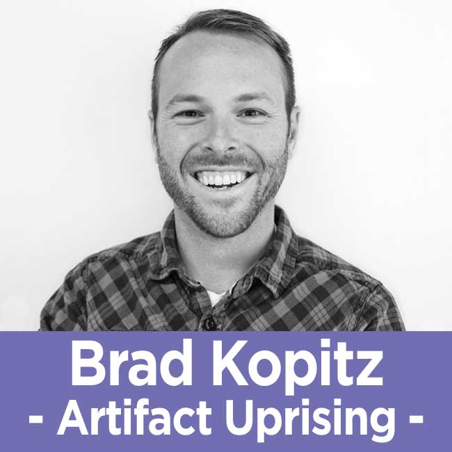 32 Brad Kopitz - The CEO of Artifact Uprising on Building a Brand People Come Back to Again and Again
