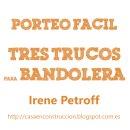 Tres trucos para bandolera, por Irene Petroff #PorteoFacil