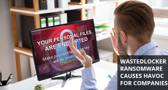 Morphisec Knowledge Update: New WastedLocker Ransomware Causes Havoc Among Some of the Leading Enterprises in the U.S.