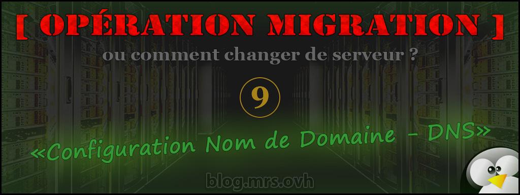 9 - [Opération Migration] Configuration Nom de Domaine - DNS
