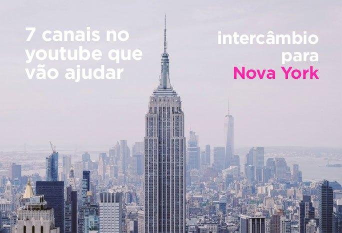 7 canais no youtube que vão ajudar o seu intercâmbio para Nova York