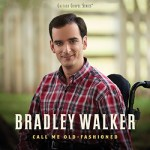 September 23 - Bradley Walker - Call Me Old Fashioned (CD)