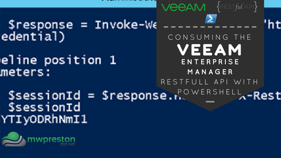 Consuming the Veeam REST API in PowerShell – Part 1 – Starting a job