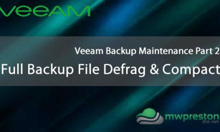 Veeam Backup Maintenance – Part 2 – Full Backup File Maintenance