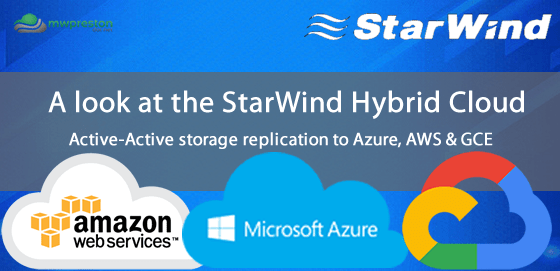 The StarWind Hybrid Cloud – Active Active replication for your Hybrid Cloud!