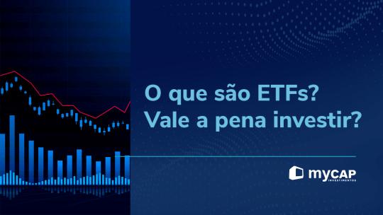 Imagem da variação de um ETF em gráfico de candle, com o texto: O que são ETFs? Vale a pena investir?