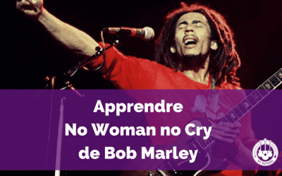 Apprendre facilement à la guitare No Woman No Cry de Bob Marley
