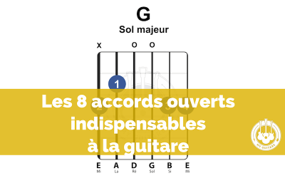 Les 8 accords ouverts indispensables à la guitare