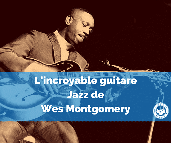 L'incroyable guitare Jazz de Wes Montgomery