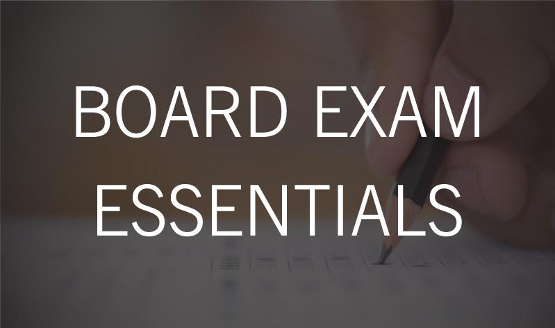 Essentials of Board Exam Preparation