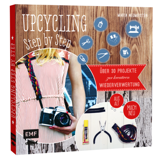 Upcycling - Step by Step von Maria Neumeister