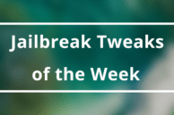 Weekly Roundup: 9 New and Noteworthy Jailbreak Tweaks of the Week (Aug 20)