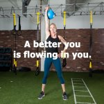 a better you is flowing in you