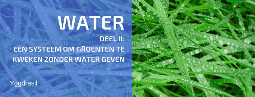 Systeem Om Groenten Te Kweken Zonder Extra Water Geven