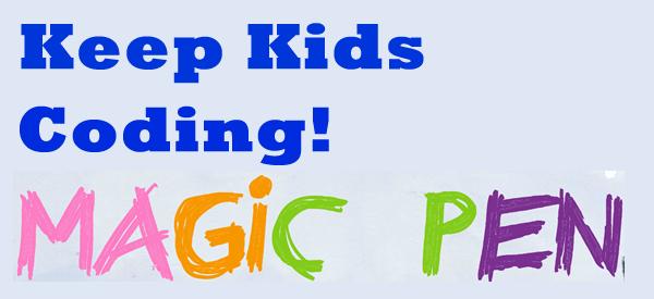Keep Kids Coding! Magic Pen
