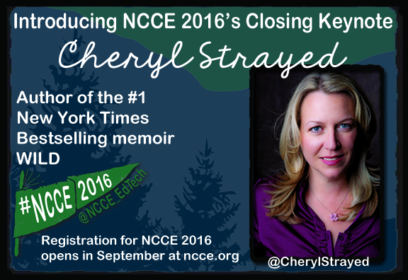 Cheryl Strayed is #NCCE2016's closing keynote!
