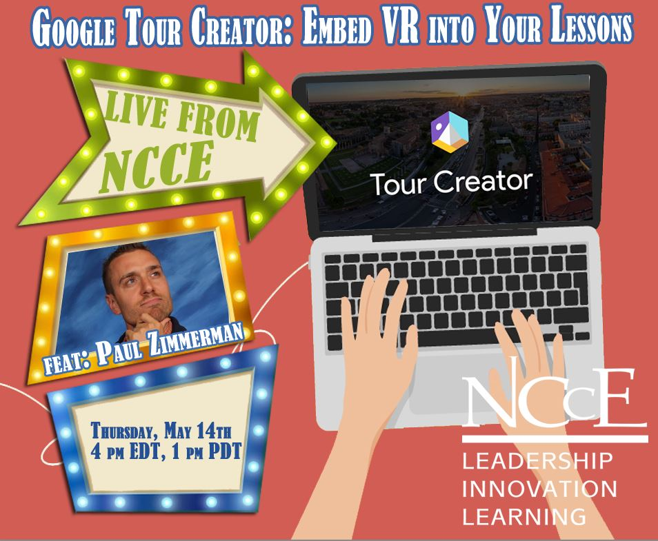 "Live from NCCE Archive: ""Google Tour Creator: Embed VR Into YOUR Lessons!"""