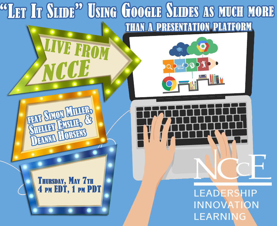 "Live from NCCE Archive ""LET IT SLIDE: Using Google Slides as MUCH More Than a Presentation Platform!"""
