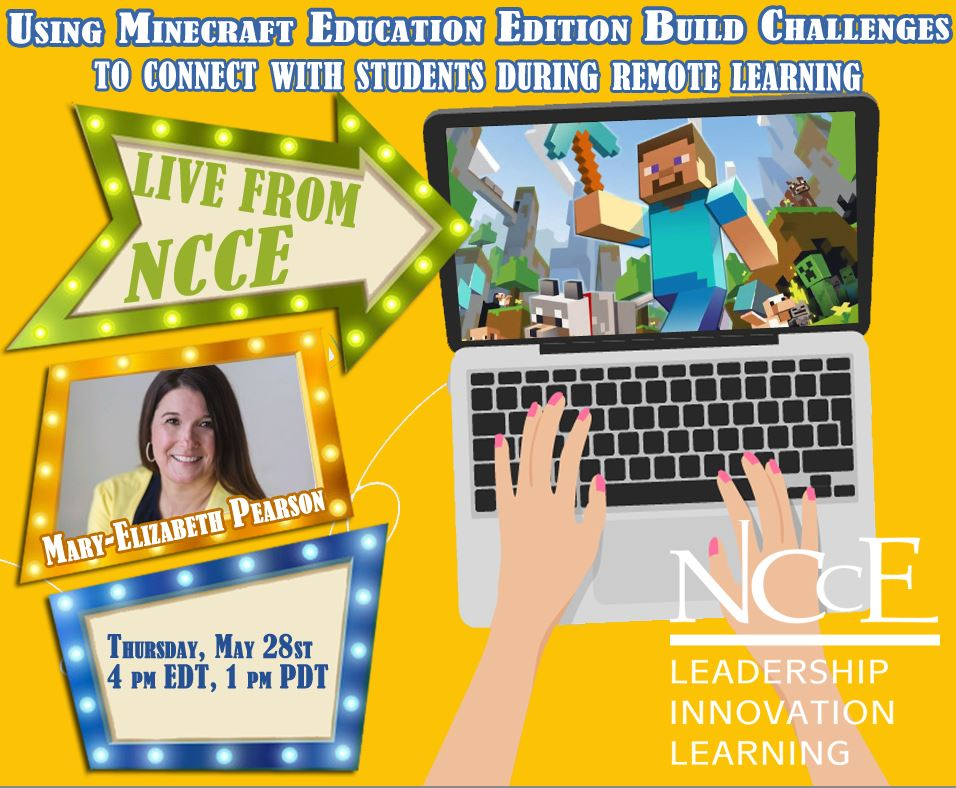 """Live from NCCE Archive: """"Using Minecraft Education Edition Build Challenges to Connect with Students During Remote Learning"""""""