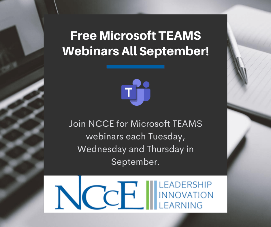 Coming in September: NCCE Hosts Live Webinars on Using Microsoft Teams for Digital Delivery