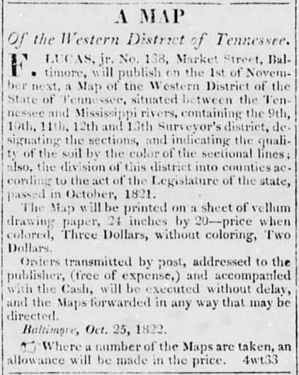 Advertisement for Fielding Lucas's Map of the Western District of Tennessee, published on or about November 1, 1822. From the December 3, 1822 issue of the Western Carolinian (Salisbury, NC). Image courtesy of the State Archives of North Carolina and available on line via the North Carolina Newspaper Digitization Project.