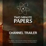 最新の研究を数分間で紹介するYouTubeチャンネル『Two Minute Papers』