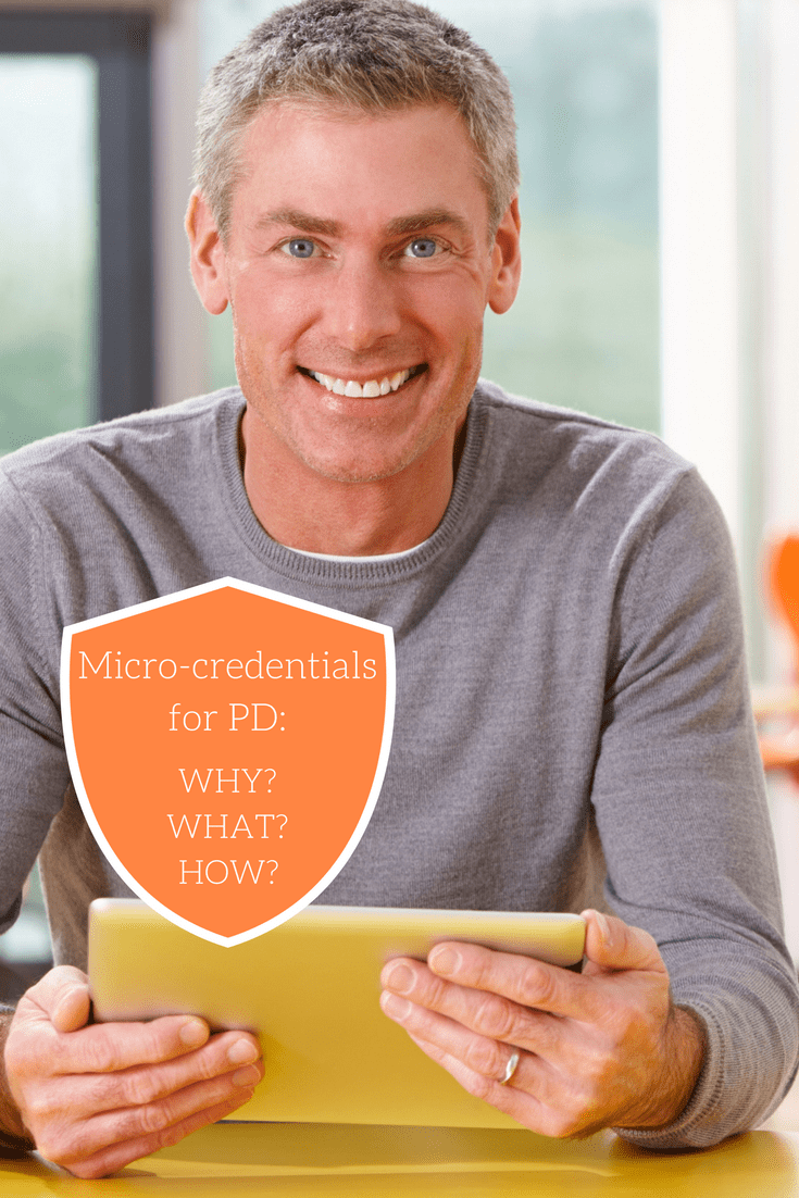 Micro-credentials for teacher PD: Why? What? How?