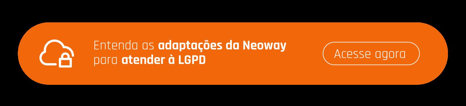cta entenda as adaptacoes da neoway para atender lgpd