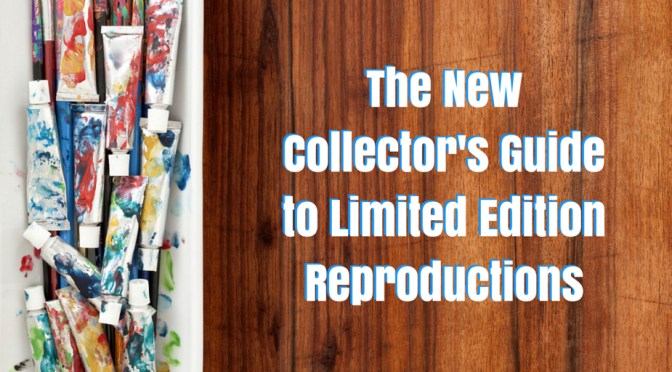The New Collector's Guide to Limited Edition Reproductions