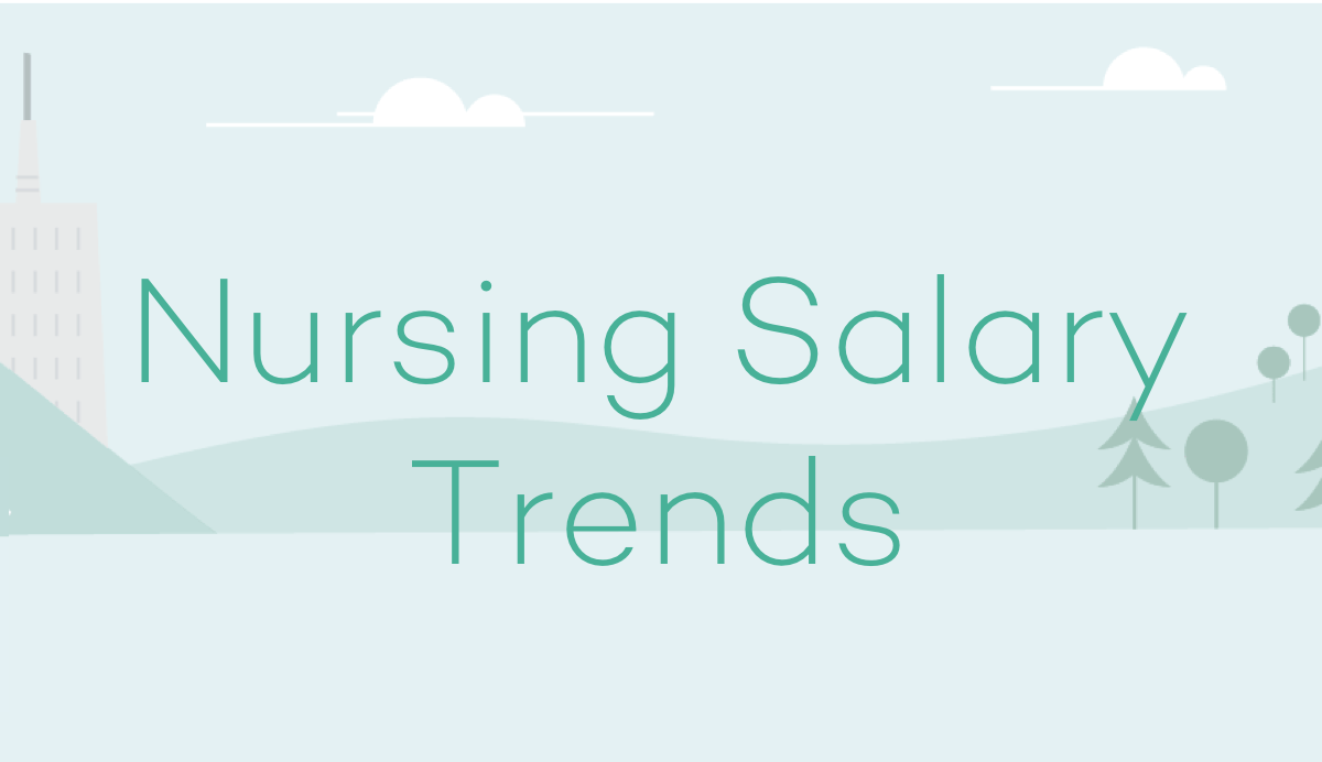 Nursing Salary Trends