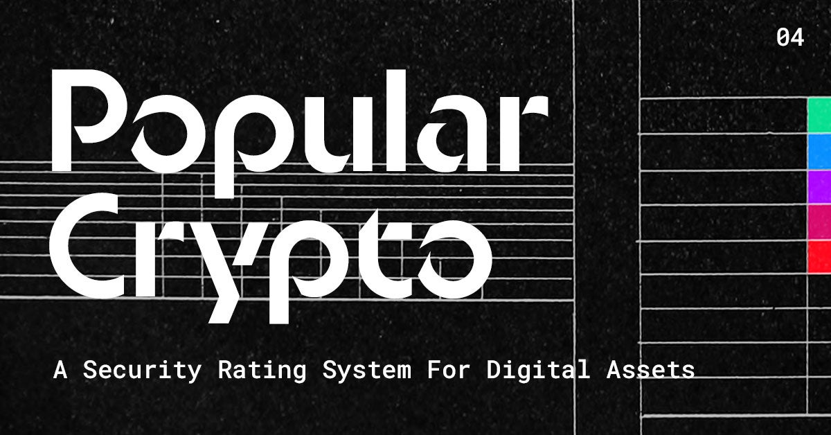 Popular Crypto Issue 4 – A Security Rating System For Digital Assets