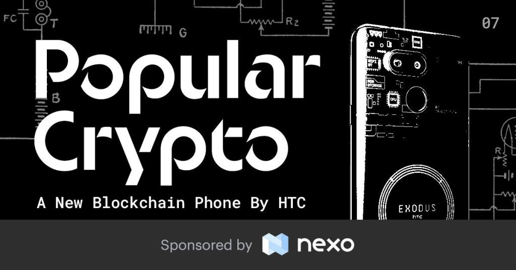 Nomics Popular Crypto Issue 7 - HTC's New Blockchain Phone