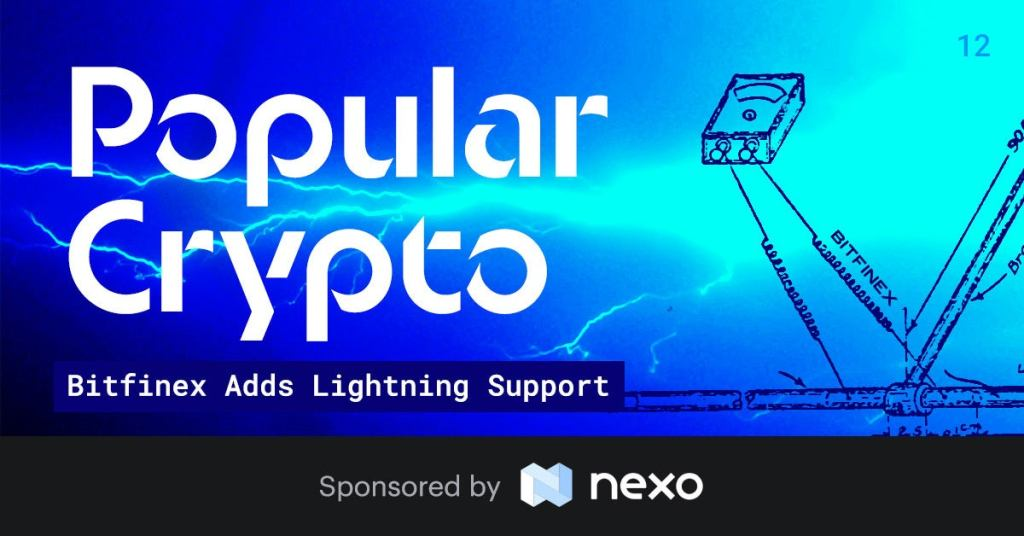 Popular Crypto Issue 12 – Bitfinex Adds Lightning Support & Partners w/ Bitrefill