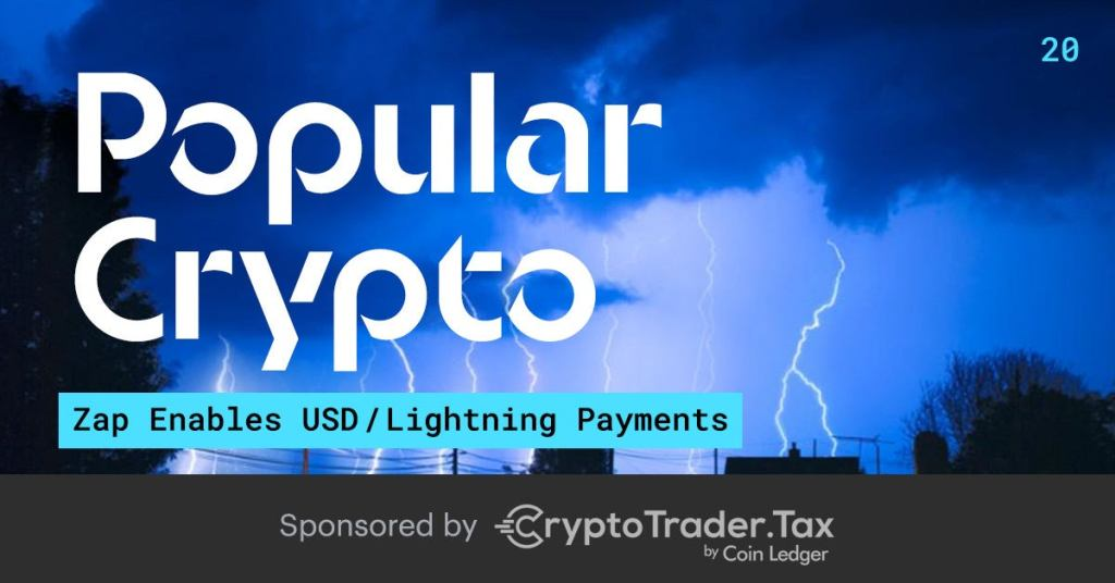Popular Crypto #20 - Zap Enables USD/Lightning Payments