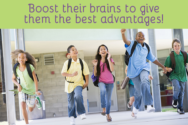 Boost their brains to give them the best advantages!