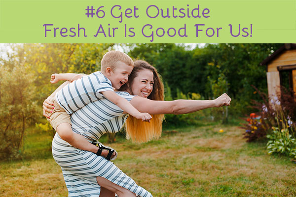 #6 Get Outside Fresh Air Is Good For Us!