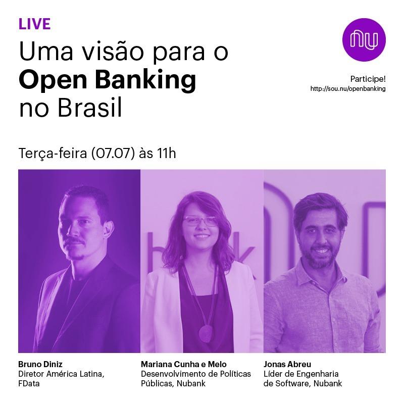 Uma visão sobre Open Banking no Brasil: imagem traz o título do evento realizado pelo Nubank e as informações dos três panelistas e suas fotos.