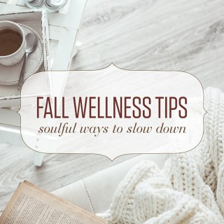 4 Fall Wellness Tips