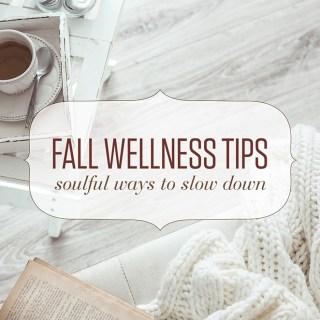 4 Fall Wellness Tips