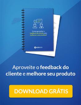 Como utilizar o feedback do cliente para melhorar o seu produto?