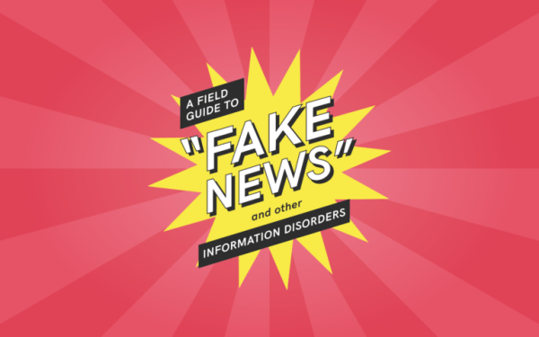 field guide to fake news
