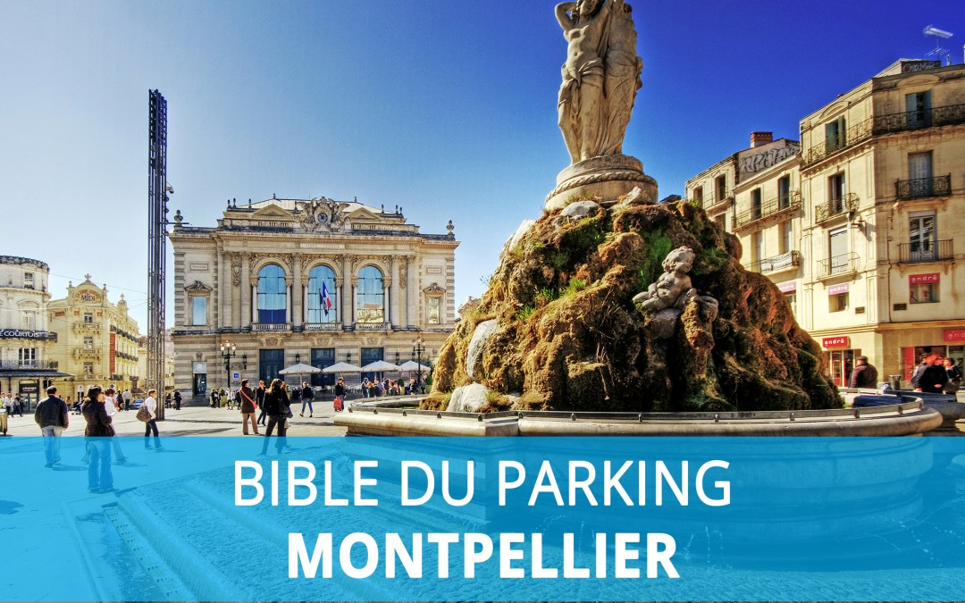 Bible du parking : Stationnement à Montpellier