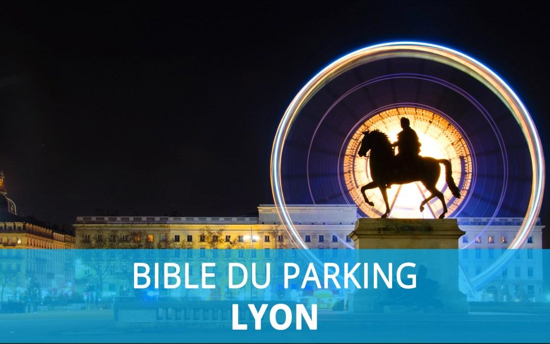 Bible du parking : Stationnement à Lyon